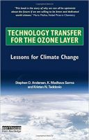 Technology Transfer for the Ozone Layer: Lessons for Climate Change: Book by Stephen O. Andersen,K. Madhava Sarma,Kristen N. Taddonio