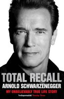 Total Recall: Book by Arnold Schwarzenegger