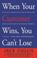 WHEN YOUR CUSTOMER WINS YOU CANT LOSE: Book by JACK COLLIS