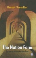 The Nation Form: Essays on Indian Nationalism: Book by Ranabir Samaddar