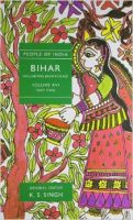 People of India: Bihar Volume Xvi : Part Two Including Jharkhand: Book by K. S Singh