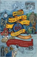 Around India in 80 Trains:Book by Author-Monisha Rajesh