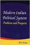 Modern Indian Political System: Problem and Prospects: Book by B.K. Verma