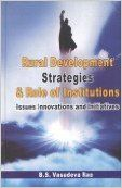 Rural Development Strategies and Role of Institutions: Issues Innovations and Initiatives (English): Book by K. Rama Krishna Reddy