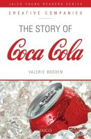 The Story of Coca Cola  : Book by Valerie Bodden