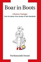 Boar in Boots: A Business Travelogue: Book by Parthasarathi Swami