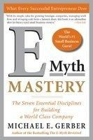 E-Myth Mastery (English): Book by                                                       Michael E. Gerber is a true legend of entrepreneurship.   INC.  magazine called him