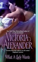 What a Lady Wants: Book by Victoria Alexander
