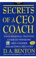 SECRETS OF A CEO COACH:Book by Author-D A Benton