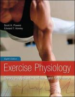 Exercise Physiology: Theory and Application to Fitness and Performance: Book by Scott K. Powers