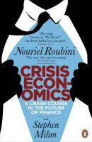 Crisis Economics: A Crash Course in the Future of Finance: Book by Nouriel Roubini
