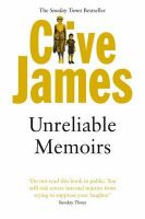 Unreliable Memoirs: Autobiography:Book by Author-Clive James