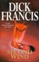 Second Wind: Book by Dick Francis