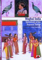 Mughal India: Splendours of the Peacock Throne: Book by Valerie Berinstain , Paul G. Bahn