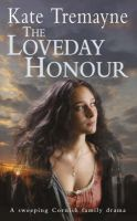 The Loveday Honour: Book by Kate Tremayne