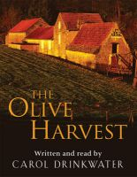 The Olive Harvest: A Memoir of Life, Love and Olive Oil in the South of France: Book by Carol Drinkwater , Carol Drinkwater