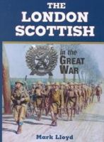 The London Scottish in the Great War: Book by Leslie McDonnell