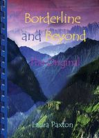 Borderline and Beyond- The Original: Book by Laura Paxton