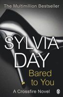 Bared to You: A Crossfire Novel:Book by Author-Sylvia Day