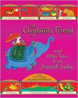 The Elephant's Friend and Other Tales from Ancient India: Book by Marcia Williams