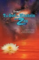 E=mc2 The God in Einstein and Zen: A Skeptic's Search for the Meaning of Life and Personal Redemption: Book by N.M. Reyes