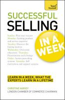 Teach Yourself Successful Selling in a Week: Book by Christine Harvey