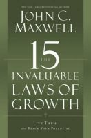 The 15 Invaluable Laws of Growth: Live Them and Reach Your Potential: Book by John C. Maxwell
