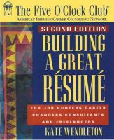 Building a Great Resume: For Job Hunters, Career Changers, Consultants and Freelancers: Book by Kate Wendleton