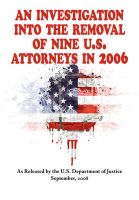 An Investigation Into the Removal of Nine U.S. Attorneys in 2006: Book by U.S. Department of Justice