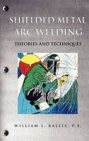 Shielded Metal Arc Welding: Book by P E William L Ballis