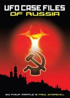 UFO Case Files of Russia: Book by Philip Mantle