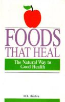 Foods That Heal: Book by Dr. H.K. Bakhru