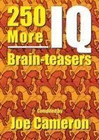 250 More IQ Brain-Teasers:Book by Author-Joe Cameron