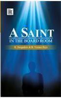 A Saint in the Board Room: Book by R. Durgadoss|Yerram Raju Behara