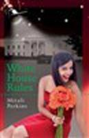 White House Rules:Book by Author-Mitali Perkins