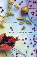 Gabriel Garcia Marquez: The Early Years:Book by Author-Ilan Stavans