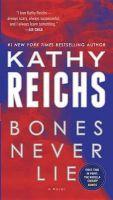 Bones Never Lie: Book by Kathy Reichs