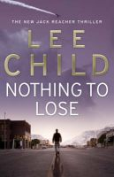 Nothing to Lose: Book by Lee Child