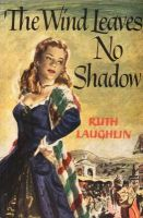 The Wind Leaves No Shadow: Book by Ruth Laughlin