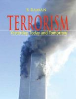 Terrorism: Yesterday, Today and Tomorrow: Book by B. Raman
