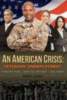 American Crisis: Veterans' Unemployment: Stand by Them / How You Can Help / Solutions: Book by Mark Baird