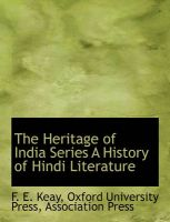 The Heritage of India Series a History of Hindi Literature: Book by F E Keay