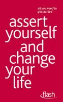 Assert Yourself And Change Your Life: Flash: Book by Suzie Hayman