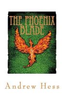 The Phoenix Blade: Book by Andrew Hess (Naval Air Systems Command, Patuxent River, MD)