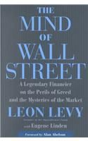 The Mind of Wall Street: A Legendary Financier on the Perils of Greed and the Mysteries of the Market: Book by Leon Levy
