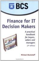 Finance for IT Decision Makers: A Practical Handbook for Buyers, Sellers and Managers: Book by Michael Blackstaff