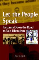 Let the People Speak: Tanzania Down the Road to Neo-Liberalism: Book by Issa G. Shivji