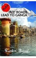 All Road Lead To Ganga: Book by Ruskin Bond