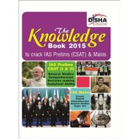 The Knowledge Book 2015 for IAS Prelims (CSAT) & Mains (English, Essays, General Studies Paper I to IV): Book by Disha Experts