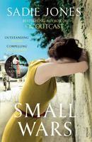 Small Wars: Book by Sadie Jones